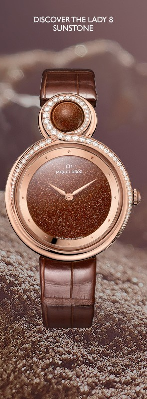 LADY 8 SUNSTONE ADVERTISING JAQUET DROZ